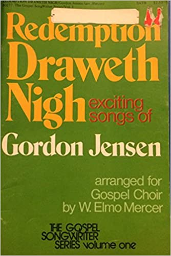Ilmainen lataa pdf e -kirja Redemption Draweth Nigh; Exciting Songs of Gordon Jensen (The Gospel Songwriter Series, Volume One) PDF