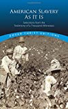 img - for American Slavery As It Is: Selections from the Testimony of a Thousand Witnesses (Dover Thrift Editions) book / textbook / text book