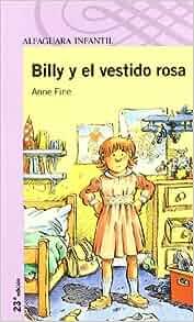 Billy y el vestido rosa: Anne Fine : 9788420448923: Amazon