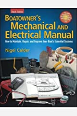 Boatowner's Mechanical and Electrical Manual: How to Maintain, Repair, and Improve Your Boat's Essential Systems Hardcover