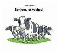 Bonjour, les vaches ! par Yuichi Kasano