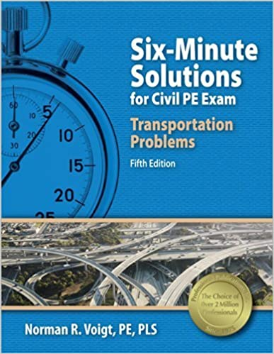 Book Six-Minute Solutions for Civil PE Transportation Depth Exam Problems Fifth , New E edition by Voigt PE PLS, Norman R. (2014)