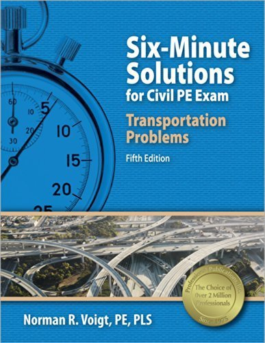 Six-Minute Solutions for Civil PE Transportation Depth Exam Problems Fifth , New E edition by Voigt PE PLS, Norman R. (2014) Paperback