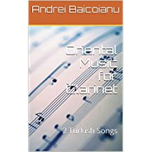 Oriental Music for Clarinet: 2 Turkish Songs
