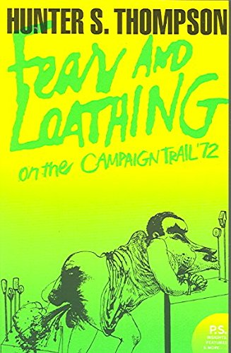 [Fear and Loathing on the Campaign Trail '72] (By: Hunter S. Thompson) [published: April, 2005]