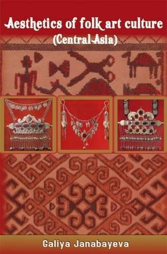 Read Online Aesthetics of Folk Art Culture: Central Asia pdf epub