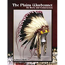 Plains Warbonnet: Its Story and Construction