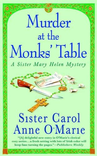 Murder at the Monks' Table: A Sister Mary Helen Mystery (Sister Mary Helen Mysteries Book 11)