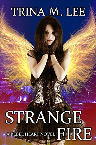 Strange Fire (Rebel Heart Book 3)