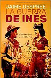 La guerra de Inés: Recuerdos de una primavera republicana y ...