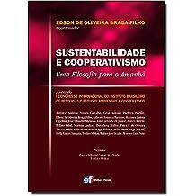 Sustentabilidade E Cooperativismo. Uma Filosofia Para O Amanhã