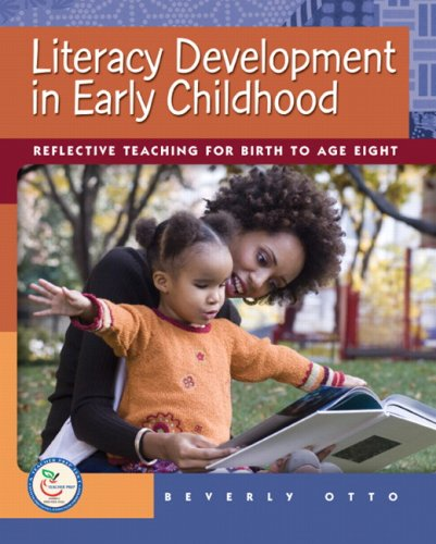 Literacy Development in Early Childhood: Reflective Teaching for Birth to Age Eight