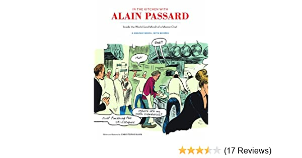In the Kitchen with Alain Passard: Inside the World (and Mind) of a Master  Chef See more