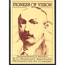 Pioneer of Vision: The Reminiscences of T.A. Patrick, M.D.