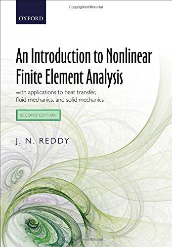By J. N. Reddy An Introduction to Nonlinear Finite Element Analysis: with applications to heat transfer, fluid mech (2nd Second Edition) [Hardcover]