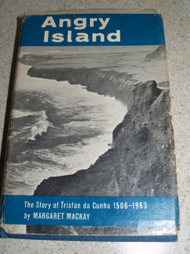 Angry Island: The Story Of Tristan da Cunha, 1506-1963