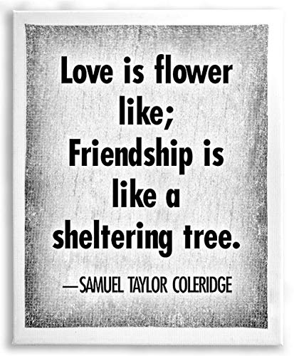 Stachimals Samuel Taylor Coleridge Quote Gallery Wrap Canvas - Love is Flower Like; Friendship is Like a sheltering-