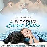 The Omega's Secret Baby: Oceanport Omegas, Book 1 | Ann-Katrin Byrde