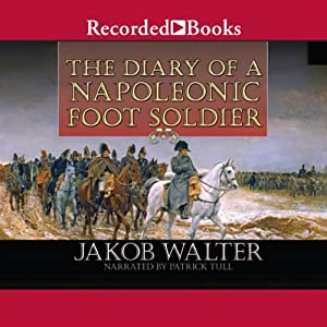 The Diary of a Napoleonic Foot Soldier Audiobook
