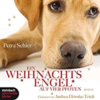 Ein Weihnachtsengel auf vier Pfoten Hörbuch von Petra Schier Gesprochen von: Andrea Hörnke-Trieß