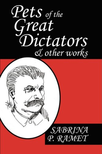 Pets of the Great Dictators & Other Works