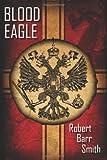 Blood Eagle, Robert Barr Smith, 1933836105