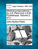 Medical jurisprudence / by J. A. Paris and J. S. M. Fonblanque. Volume 2 Of 3, John Ayrton Paris, 1240043988