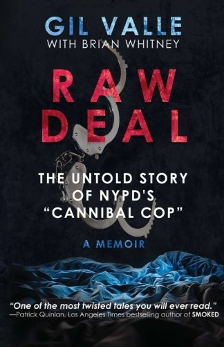 """Raw Deal: The Untold Story Of NYPD's """"Cannibal Cop"""""""