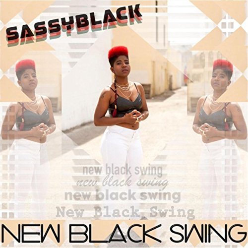 SassyBlack - New Black Swing (2017) [WEB FLAC] Download