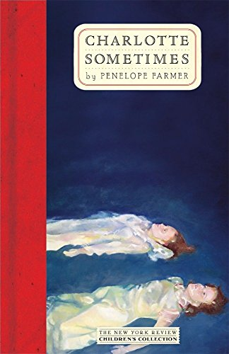 Charlotte Sometimes (The New York Review Children's Collection)