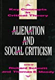 img - for Alienation and Social Criticism (Key Concepts in Critical Theory) book / textbook / text book