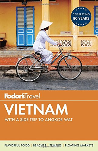 Fodor's Vietnam: with a Side Trip to Angkor Wat (Travel Guide)