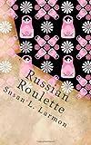Russian Roulette, Susan L. Larmon, 1492354368