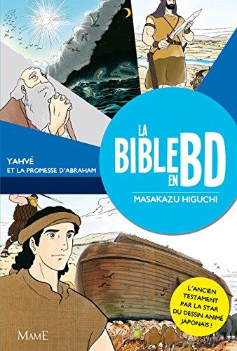 La Bible En BD : Tome 1, Yahvé Et La Promesse D'Abraham