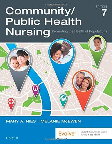Community/Public Health Nursing: Promoting the Health of Populations