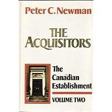 Acquisitors: Volume 2 of The Canadian Establishment