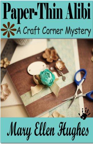 Paper-Thin Alibi (Craft Corner Mysteries Book 3)