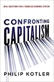 img - for Confronting Capitalism: Real Solutions for a Troubled Economic System book / textbook / text book