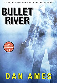 Bullet River (The Garbage Collector 2) by [Ames, Dan]
