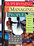 img - for Supervising and Managing People (First Book for Business) book / textbook / text book