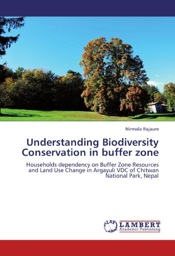 Understanding Biodiversity Conservation in buffer zone: Households dependency on Buffer Zone Resources and Land Use Chan