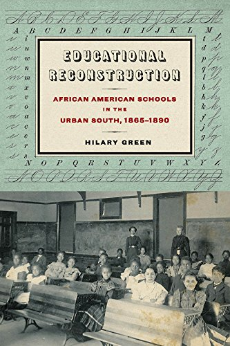 Search : Educational Reconstruction: African American Schools in the Urban South, 1865-1890 (Reconstructing America)