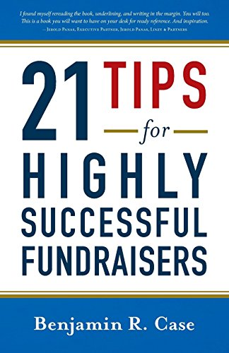 21 Tips for Highly Successful Fundraisers by Benjamin R. Case ebook deal