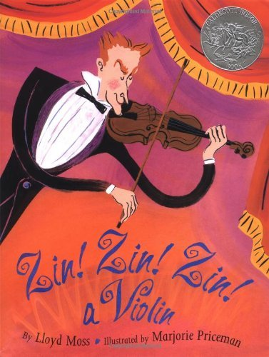 Zin! Zin! Zin! A Violin (Caldecott Honor Book) [Hardcover] [1995] First Edition Ed. Lloyd Moss, Marjorie Priceman