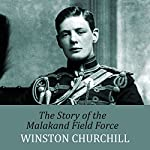 The Story of the Malakand Field Force | Winston Churchill