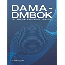 Dama-Dmbok (2nd Edition): Data Management Body of Knowledge