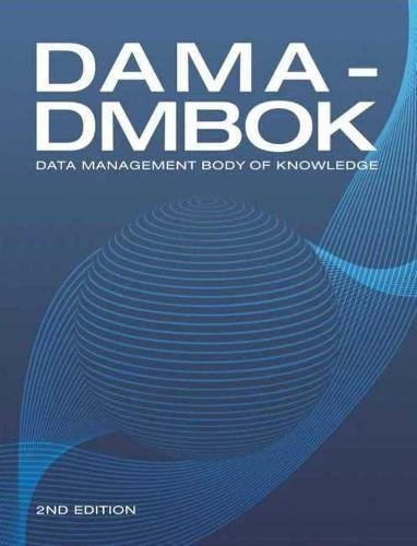 DAMA-DMBOK: Data Management Body of Knowledge (2nd Edition) [International, Dama] (Tapa Blanda)
