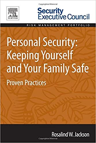 Personal Security: Keeping Yourself and Your Family Safe: Proven Practices
