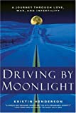 Driving by Moonlight, Kristin Henderson, 1580050980