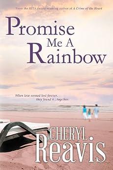 Promise Me A Rainbow by [Reavis, Cheryl]